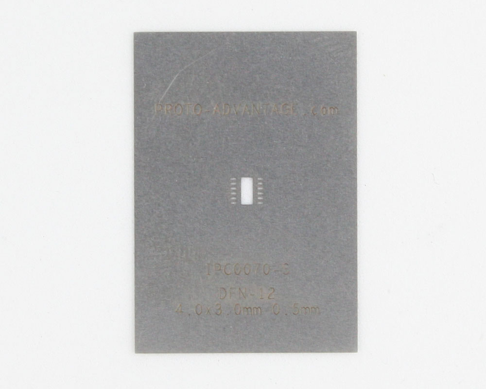 DFN-12 (0.5 mm pitch, 4.0 x 3.0 mm body) Stainless Steel Stencil 0